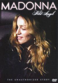 Madonna: Wild Angel - The Unauthorized Story