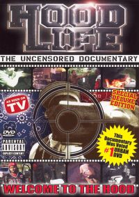 Hood Life: The Uncensored Documentary