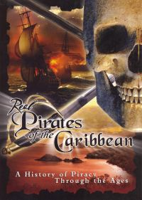 Real Pirates of the Caribbean: A History of Piracy Through the Ages