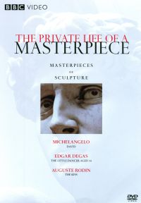 The Private Life of a Masterpiece: Masterpieces of Sculpture