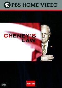 Frontline: Cheney's Law