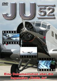 Ju 52: Aircraft and Legend
