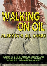 Walking on Oil: Alberta's Oil Sands