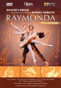 Dancer's Dream: The Great Ballets of Rudolf Nureyev - Raymonda