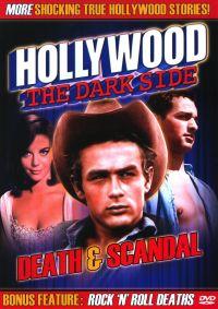 Hollywood: The Dark Side - Death & Scandal