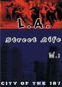 L.A. Street Life, Vol. 2: City of the 187