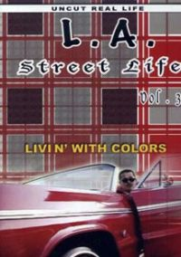 L.A. Street Life, Vol. 3: Livin' with Colors