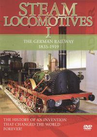 Steam Locomotives, Vol. 1: The German Railway 1835-1919