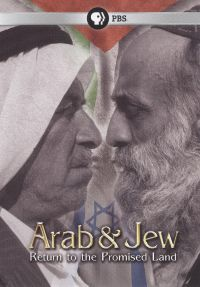 Arab & Jew: Return to the Promised Land