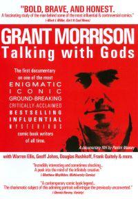 Grant Morrison: Talking Wth Gods