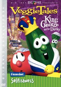 Veggie Tales: King George and the Ducky - A Lesson About Selfishness