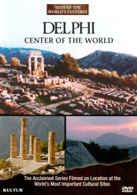 Sites of the World's Cultures: Delphi: Center of the World