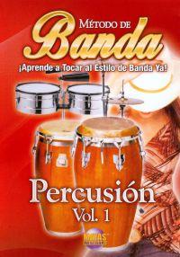 Metodo de Banda: ¡Aprende a Tocar al Estilo de Banda Ya! - Percusión, Vol. 1