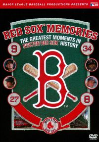 MLB: Red Sox Memories: The Greatest Moments in Boxton Red Sox History