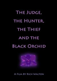 The Judge, the Hunter, the Thief and the Black Orchid