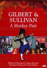 Gilbert and Sullivan: A Motley Pair