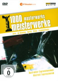 1000 Masterworks: Abstract Expressionism