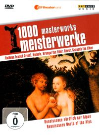 1000 Masterworks: Renaissance North of the Alps