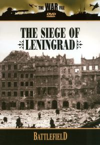 The War File: Battlefield - The Siege of Leningrad