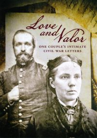 Love & Valor: The Intimate Civil War Letters
