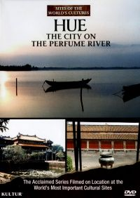 Sites of the World's Cultures: Hue - The City on the Perfume River