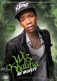 Wiz Khalifa: The High Life - Unauthorized