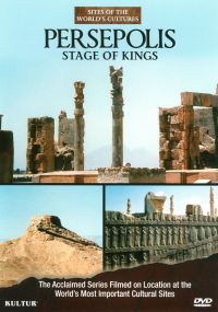 Sites of the World's Cultures: Persepolis - Stage of Kings