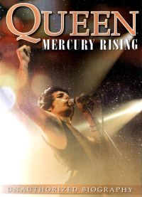 Queen: Mercury Rising - Unauthorized