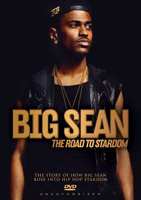 Big Sean: The Road to Stardom - Unauthorized