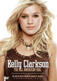 Kelly Clarkson: The All American Girl