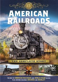 American Railroads: The Complete Story