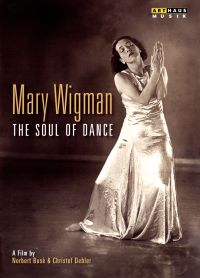 Mary Wigman: The Soul of Dance
