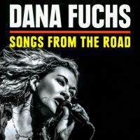 Dana Fuchs: Songs From the Road