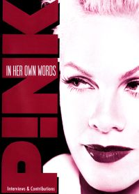 Pink: In Her Own Words