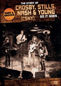 The Story of Crosby, Stills, Nash & Young: So It Goes
