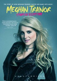 Meghan Trainor: Story of a Lifetime - Unauthorized