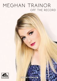 Meghan Trainor: Off the Record