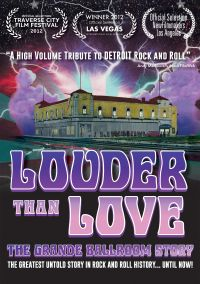 Louder Than Love: The Grande Ballroom Story