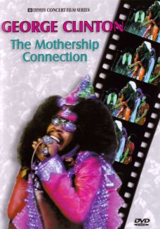 George Clinton with Parliament Funkadelic: The Mothership Connection