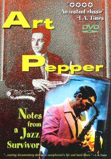 Art Pepper: Jazz Survivor : Art Pepper: Notes from a Jazz Survivor