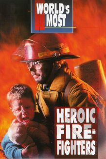 World's Most Heroic Firefighters