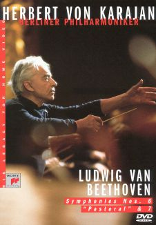 "Herbert Von Karajan - His Legacy for Home Video: Beethoven Symphonies Nos. 6 ""Pastorale"" & 7"