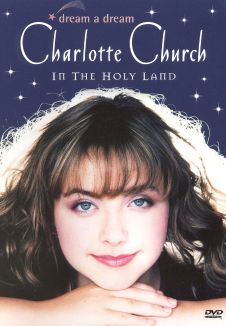 Charlotte Church: Dream a Dream