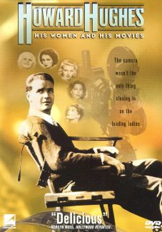 Howard Hughes: His Women and His Movies