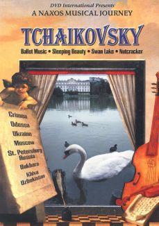 A Naxos Musical Journey: Tchaikovsky - Ballet Music - Sleeping Beauty/Swan Lake/Nutcracker