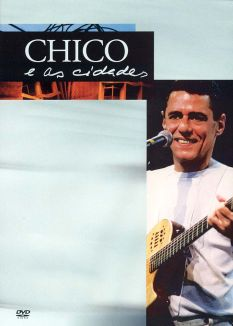 Chico Buarque: E As Cidedes