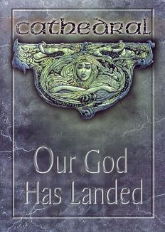 Cathedral: Our God Has Landed - AD 1990-99