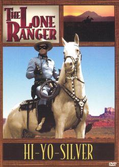 The Lone Ranger : Hi-Yo Silver