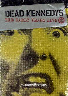 Dead Kennedys: The Early Years Live