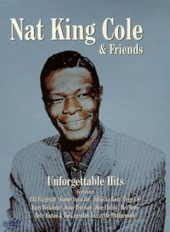 "Nat ""King"" Cole & Friends: Unforgettable Hits"
